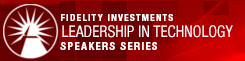 Fidelity Investments Leadership in Technology Speaker Series